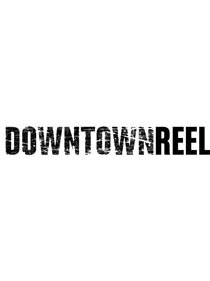 downtown reel